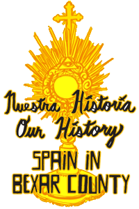 Nuesta Historia - Our History: Spain in Bexar County